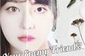 História: Your Enemy Friend!? ( Imagine Kim Taehyung )