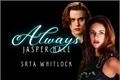 História: Always - Jasper Hale
