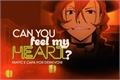 História: Can You Feel My Heart? - Chuuya Nakahara