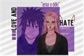 História: Love and hate - Sasusaku