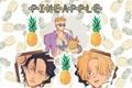 História: Pineapple