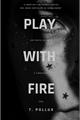 História: Play with fire