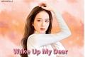 História: Wake Up My Dear (Imagine Jisoo)