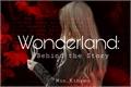 História: Wonderland: Behind the story