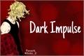 História: Dark impulse