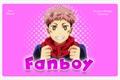 História: Fanboy (Itadori)