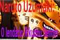 História: Naruto Uzumaki:o lendário Rikudou Sennin