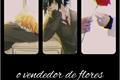 História: O vendedor de flores - Sasunaru (ABO)
