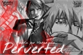 História: Perverted (KakaSaku)