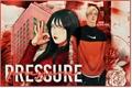 História: Pressure