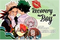 História: Recovery Boy (Bakudeku)