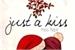 Fanfic / Fanfiction Just A Kiss