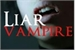 Fanfic / Fanfiction Liar Vampire ¤ Hiatus ¤