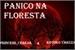 Fanfic / Fanfiction Pânico na floresta