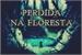Fanfic / Fanfiction Perdida na Floresta