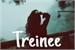Fanfic / Fanfiction Treinee - FIC SENDO EDITADA