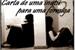 Fanfic / Fanfiction Carta De Uma Inútil Para Uma Formiga
