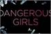 Fanfic / Fanfiction Dangerous Girls-Interativa