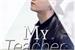 Fanfic / Fanfiction My Teacher