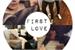 Fanfic / Fanfiction First Love (hiatus)