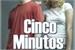 Fanfic / Fanfiction Cinco Minutos