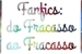 Fanfic / Fanfiction Fanfics: do fracasso ao fracasso