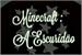 Fanfic / Fanfiction Minecraft : A escuridão