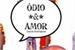 Fanfic / Fanfiction Ódio Amor - 1 LIVRO