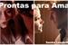 Fanfic / Fanfiction Prontas para Amar