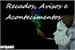 Fanfic / Fanfiction Recados, Avisos e Acontecimentos