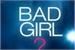 Fanfic / Fanfiction Bad Girl