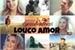 Fanfic / Fanfiction Louco Amor