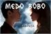Fanfic / Fanfiction Medo Bobo