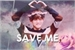 Fanfic / Fanfiction Save Me, V.