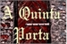 Fanfic / Fanfiction A Quinta Porta
