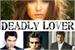 Fanfic / Fanfiction Deadly Lover-Amor Mortal