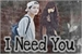 Fanfic / Fanfiction I Need You