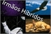 Fanfic / Fanfiction Irmãos Híbridos
