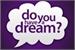 Fanfic / Fanfiction Do you have a dream?