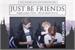 Fanfic / Fanfiction Just Be Friends