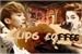 Fanfic / Fanfiction Lips Coffee