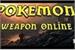 Fanfic / Fanfiction PWO- Pokémon Weapon Online (Interativa)- VAGAS ABERTAS