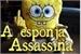 Fanfic / Fanfiction A Esponja Assassina