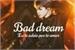 Fanfic / Fanfiction Bad Dream