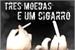 Fanfic / Fanfiction Três moedas e um cigarro