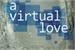 Fanfic / Fanfiction Virtual Love