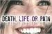 Fanfic / Fanfiction Death, Life or Pain