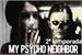 Fanfic / Fanfiction My psycho neighbor - 2 temporada