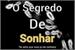 Fanfic / Fanfiction O Segredo De Sonhar