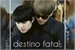Fanfic / Fanfiction Destino Fatal